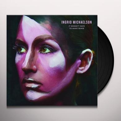 Ingrid Michaelson IT DOESN'T HAVE TO MAKE SENSE Vinyl Record