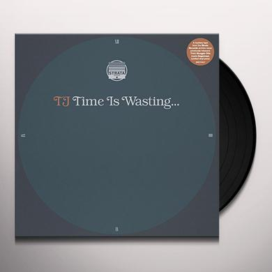 TJ TIME IS WASTING Vinyl Record