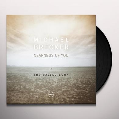 Michael Brecker NEARNESS OF YOU: THE BALLAD BOOK Vinyl Record - Gatefold Sleeve, 180 Gram Pressing