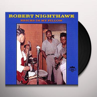 Robert Nighthawk BRICKS IN MY PILLOW Vinyl Record