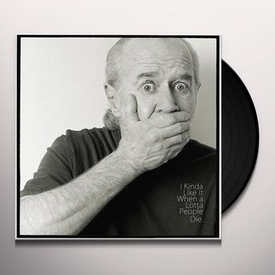 George Carlin I KINDA LIKE IT WHEN A LOTTA PEOPLE DIE Vinyl Record