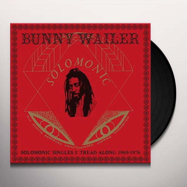 Bunny Wailer SOLOMONIC SINGLES 1: TREAD ALONG 1969-1976 Vinyl Record
