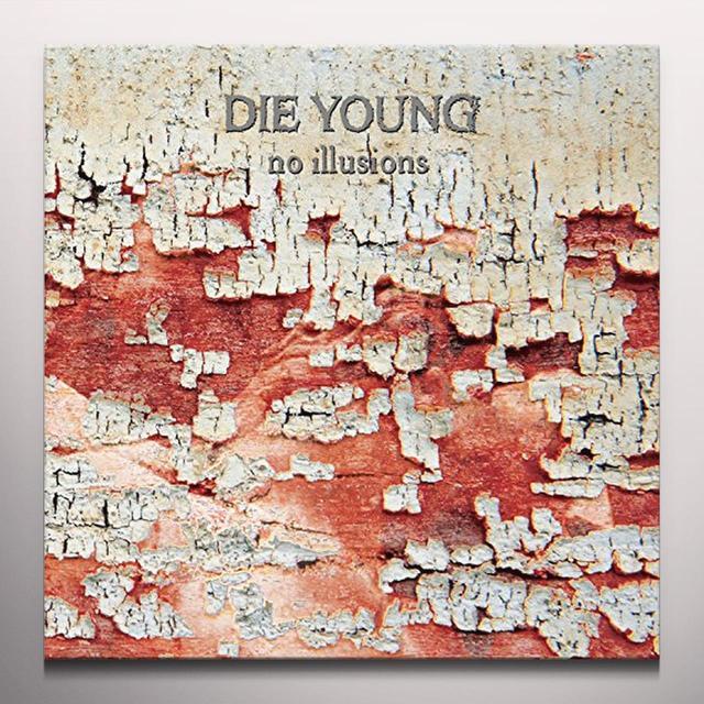 DIE YOUNG (TX) NO ILLUSIONS Vinyl Record - Colored Vinyl, Red Vinyl