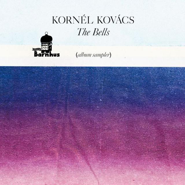 Kornel Kovacs BELLS (ALBUM SAMPLER) Vinyl Record