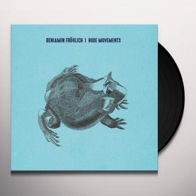Benjamin Frohlich RUDE MOVEMENTS Vinyl Record