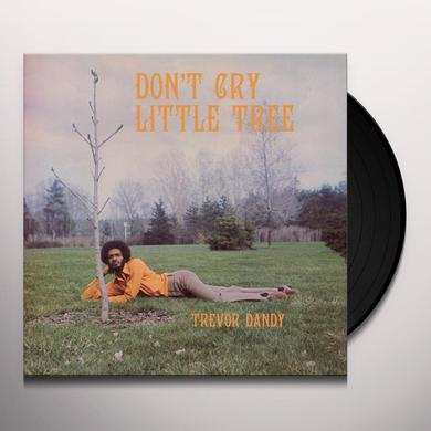 Trevor Dandy DON'T CRY LITTLE TREE Vinyl Record