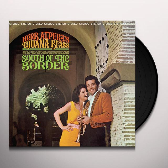 Herb Alpert & Tijuana Brass SOUTH OF THE BORDER Vinyl Record - 180 Gram Pressing, Digital Download Included