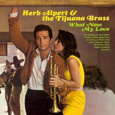 Herb Alpert & Tijuana Brass WHAT NOW MY LOVE Vinyl Record