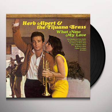 Herb Alpert & Tijuana Brass WHAT NOW MY LOVE Vinyl Record