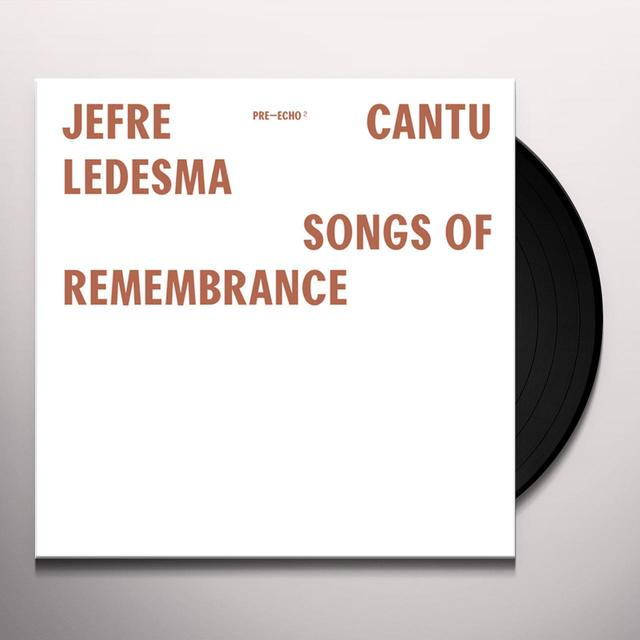 Jefre Cantu-Ledesma SONGS OF REMEMBRANCE Vinyl Record