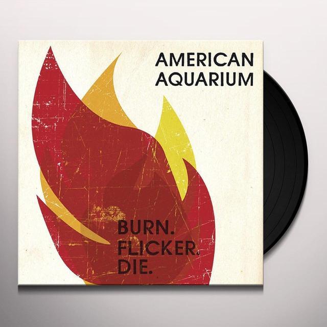 American Aquarium BURN.FLICKER.DIE Vinyl Record