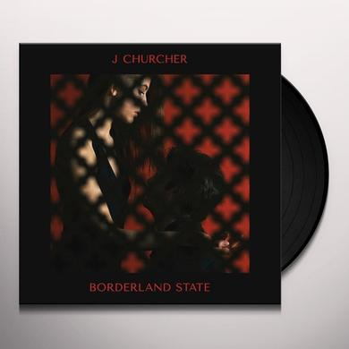 J Churcher BORDERLAND STATE Vinyl Record