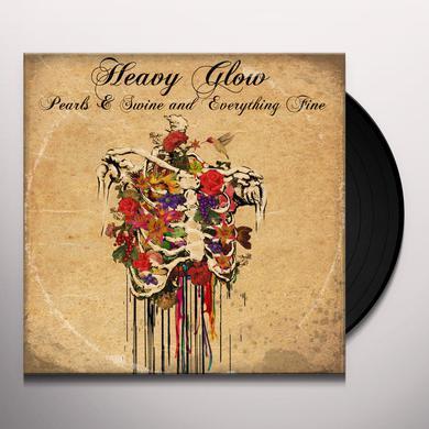 Heavy Glow PEARLS & SWINE & EVERYTHING FINE Vinyl Record