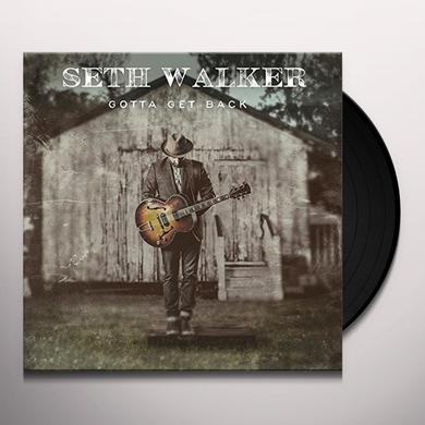 Seth Walker GOTTA GET BACK Vinyl Record