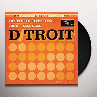 D / TROIT DO THE RIGHT THING Vinyl Record