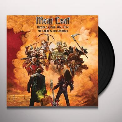 Meat Loaf BRAVER THAN WE ARE Vinyl Record - Gatefold Sleeve