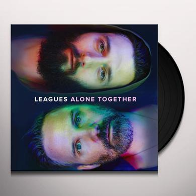 Leagues ALONE TOGETHER Vinyl Record
