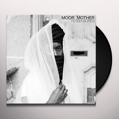 MOOR MOTHER FETISH BONES Vinyl Record