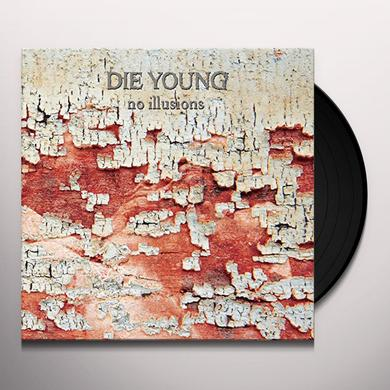 DIE YOUNG (TX) NO ILLUSIONS Vinyl Record