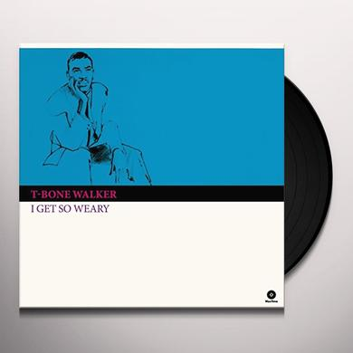 T-Bone Walker I GET SO WEARY Vinyl Record - Spain Release