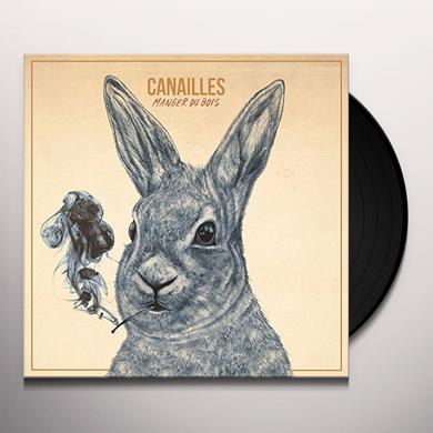 Canailles MANGER DU BOIS Vinyl Record - Canada Import