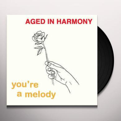 Aged In Harmony YOU'RE A MELODY Vinyl Record