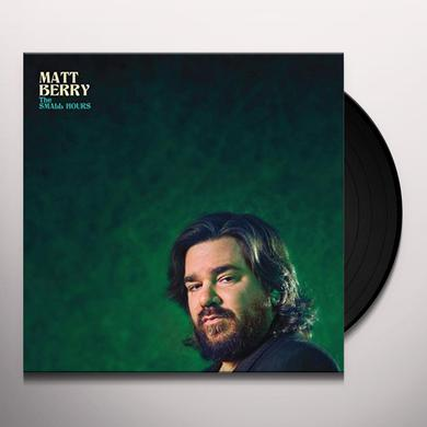 Matt Berry SMALL HOURS Vinyl Record
