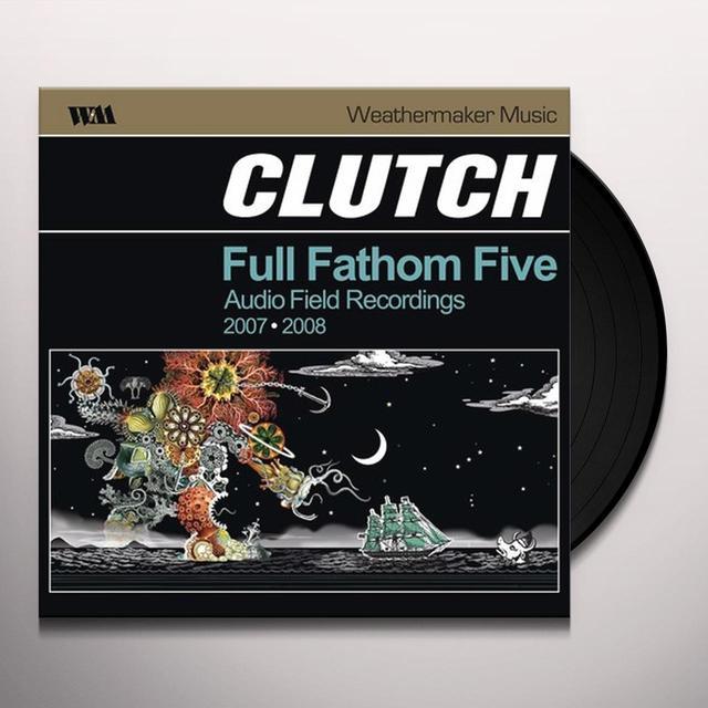 Clutch FULL FATHOM FIVE Vinyl Record - Gatefold Sleeve
