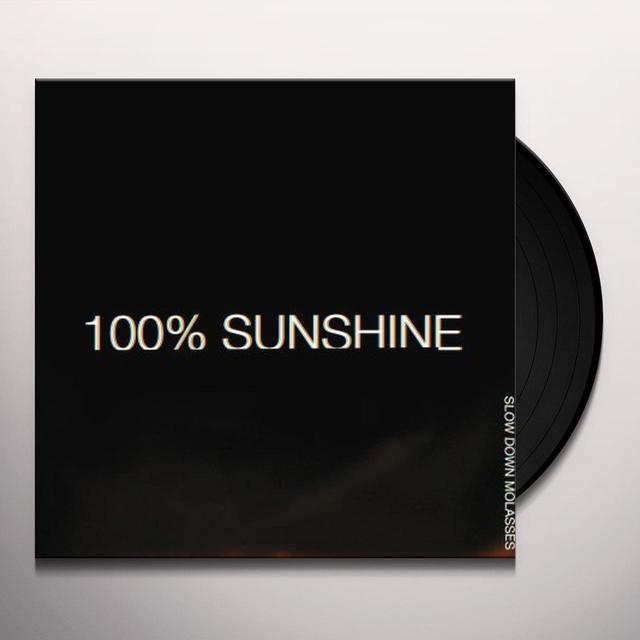 SLOW DOWN MOLASSES 100% SUNSHINE Vinyl Record