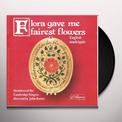 CAMBRIDGE SINGERS (MEMBERS OF) FLORA GAVE ME FAIREST FLOWERS: ENGLISH MADRIGALS Vinyl Record