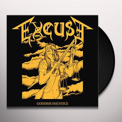 EXCUSE GODDESS INJUSTICE Vinyl Record