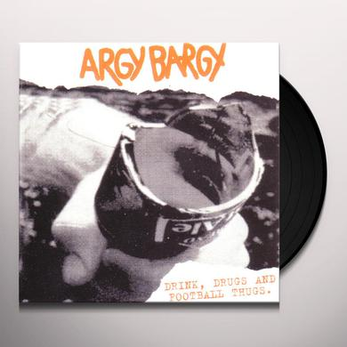 ARGY BARGY DRINK DRUGS & FOOTBALL THUGS Vinyl Record
