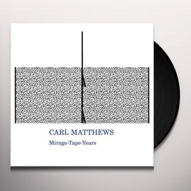 Carl Matthews MIRAGE-TAPE-YEARS Vinyl Record
