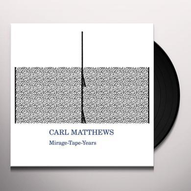 Carl Matthews MIRAGE-TAPE-YEARS Vinyl Record