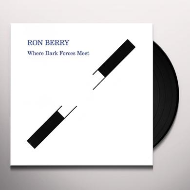 Ron Berry WHERE DARK FORCES MEET Vinyl Record