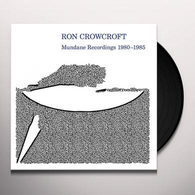 Ron Crowcroft MUNDANE RECORDINGS 1980-1985 Vinyl Record