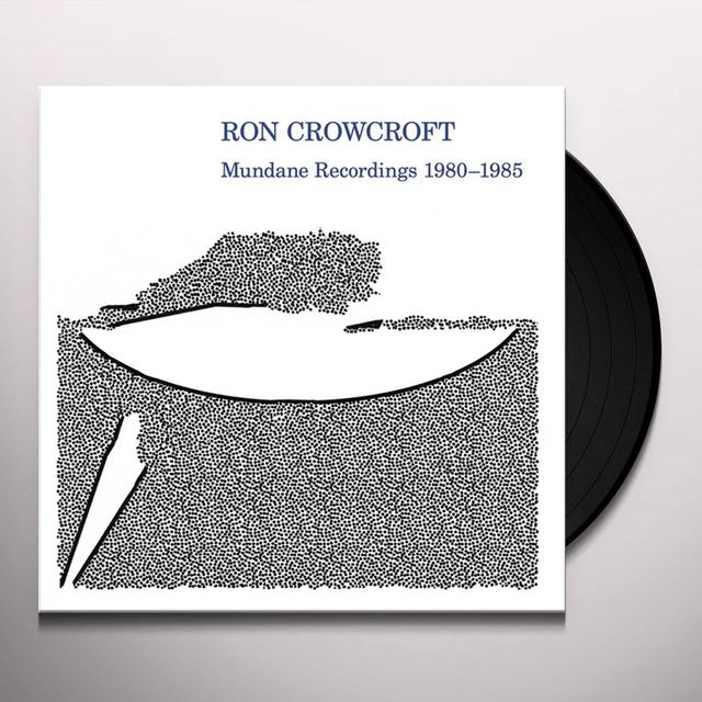 Ron Crowcroft MUNDANE RECORDINGS 1980-1985 Vinyl Record