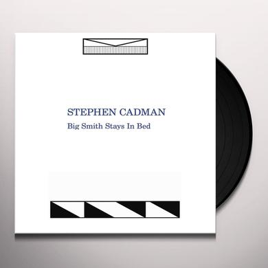 Stephen Cadman BIG SMITH STAYS IN BED Vinyl Record