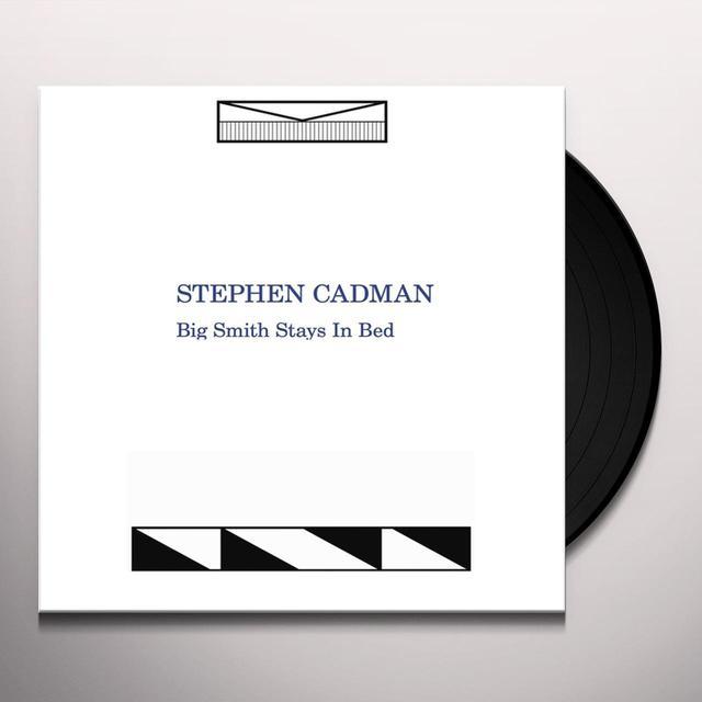 Stephen Cadman BIG SMITH STAYS IN BED Vinyl Record