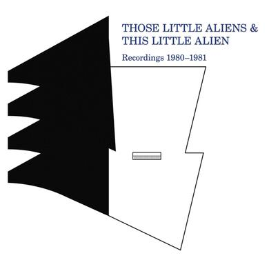THOSE LITTLE ALIENS RECORDINGS 1980-1981 Vinyl Record