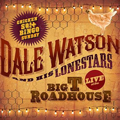 Dale Watson LIVE AT THE BIG T ROADHOUSE -CHICKEN SHIT & BINGO Vinyl Record