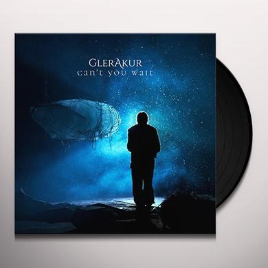 GLERAKUR CAN'T YOU WAIT Vinyl Record