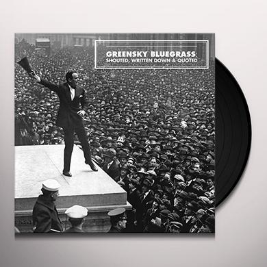 Greensky Bluegrass SHOUTED WRITTEN DOWN & QUOTED Vinyl Record