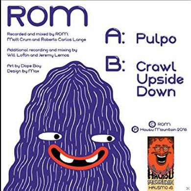Rom PULPO / CRAWL UPSIDE DOWN Vinyl Record