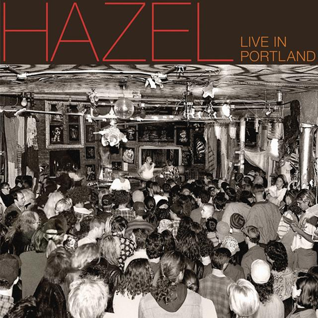 Hazel LIVE IN PORTLAND Vinyl Record