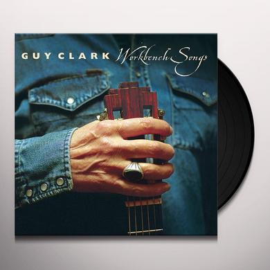 Guy Clark WORKBENCH SONGS Vinyl Record