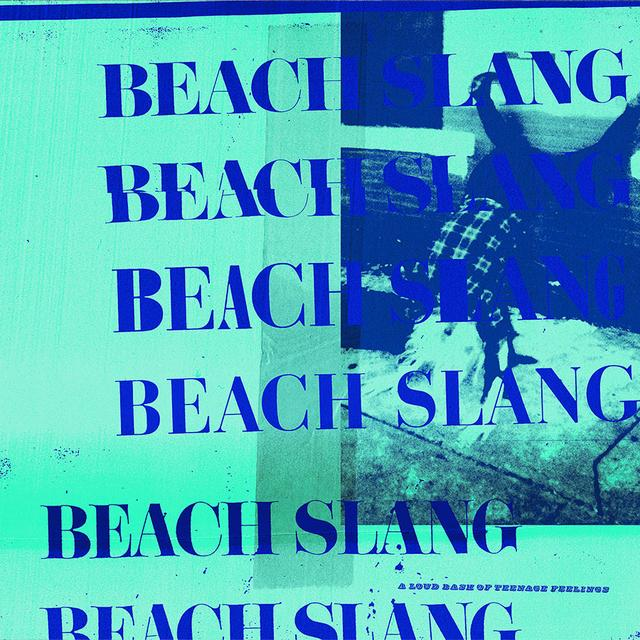 Beach Slang LOUD BASH OF TEENAGE FEELINGS Vinyl Record - Blue Vinyl, Colored Vinyl, 180 Gram Pressing