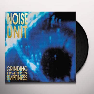 Noise Unit GRINDING INTO EMPTINESS Vinyl Record