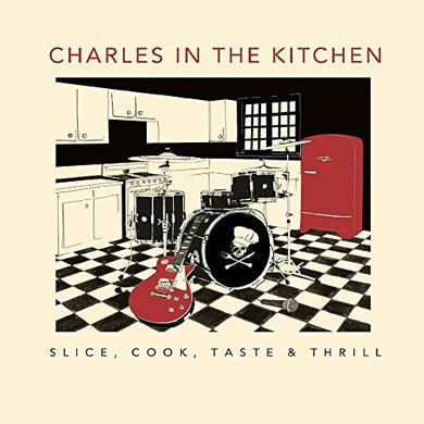 CHARLES IN THE KITCHEN SLICE COOK TASTE & THRILL Vinyl Record