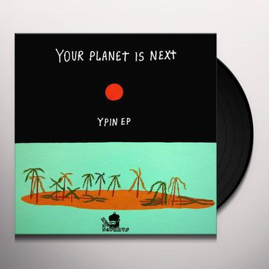 YOUR PLANET IS NEXT YPIN Vinyl Record